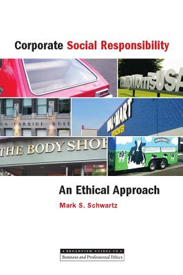 Corporate Social Responsibility By Schwartz, Mark S.