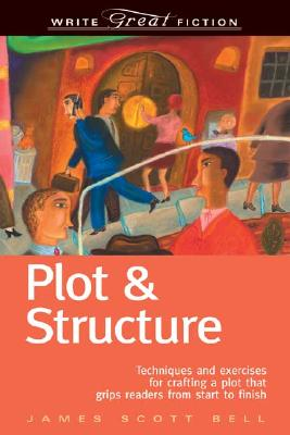 Plot & Structure By Bell, James Scott